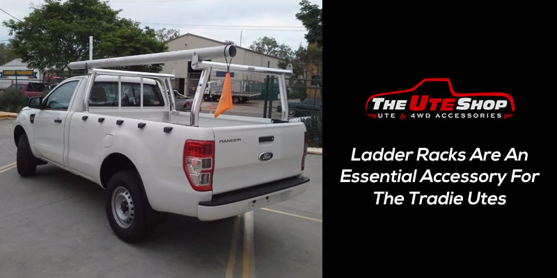 Ladder Racks Are An Essential Accessory For the Tradie Utes