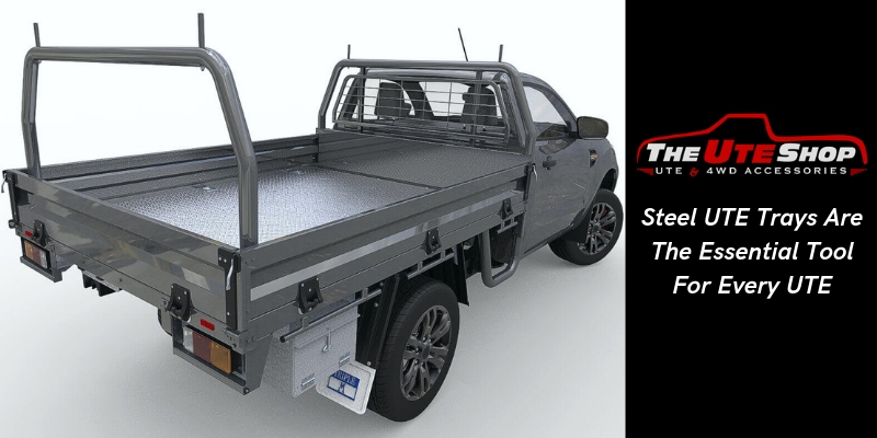 Steel UTE Trays Are The Essential Tool For Every UTE