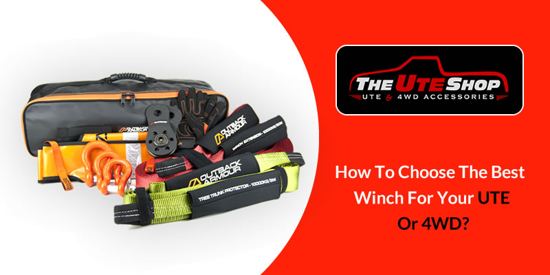 How To Choose The Best Winch For Your UTE Or 4WD?