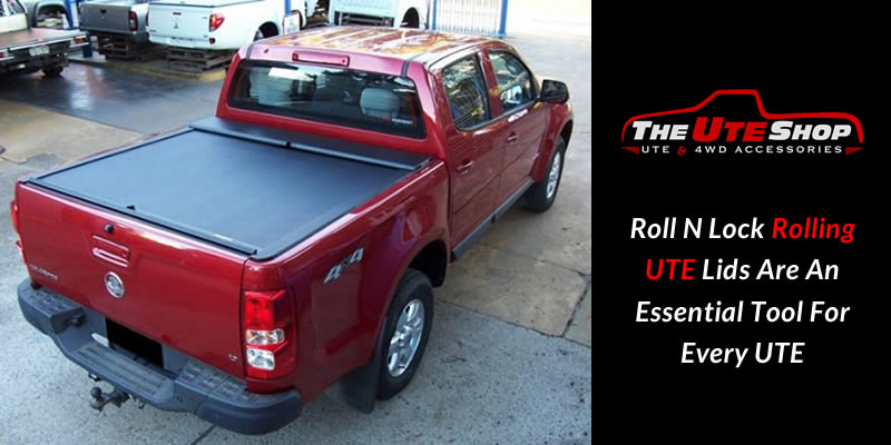 Roll N Lock Rolling UTE Lids Are An Essential Tool For Every UTE
