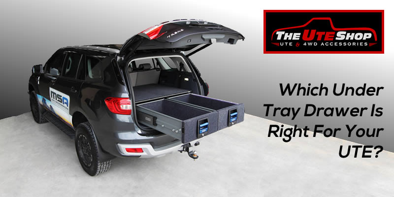 Which Under Tray Drawer Is Right For Your UTE