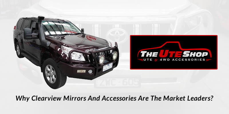 Why Clearview Mirrors And Accessories Are The Market Leaders