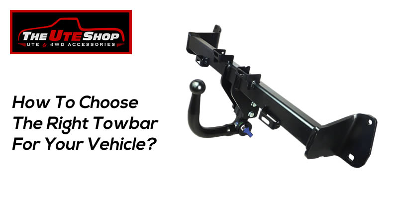 How To Choose The Right Towbar For Your Vehicle
